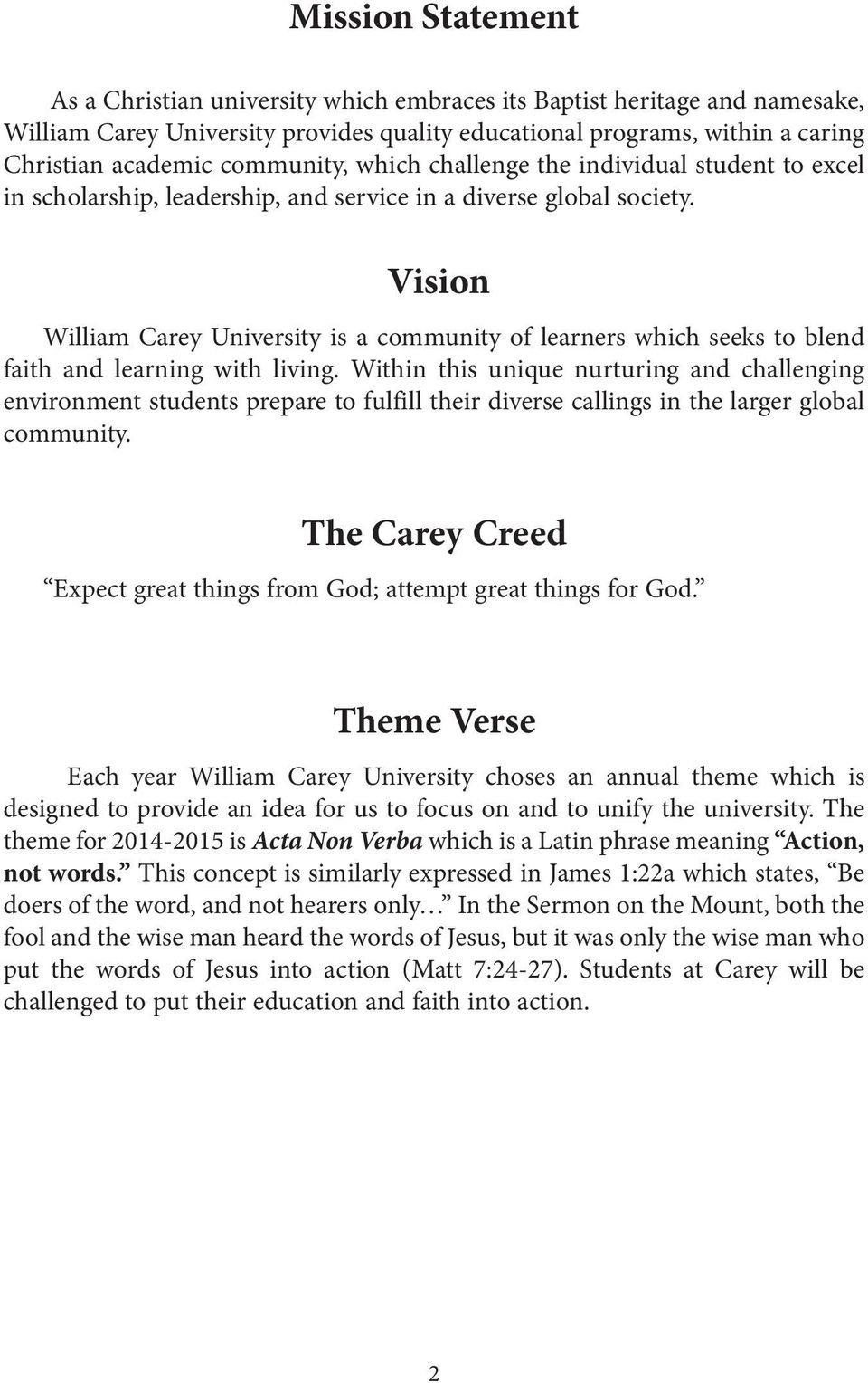Vision William Carey University is a community of learners which seeks to blend faith and learning with living.