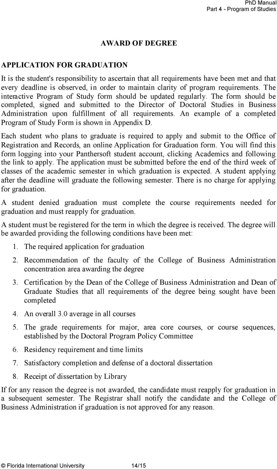 The form should be completed, signed and submitted to the Director of Doctoral Studies in Business Administration upon fulfillment of all requirements.