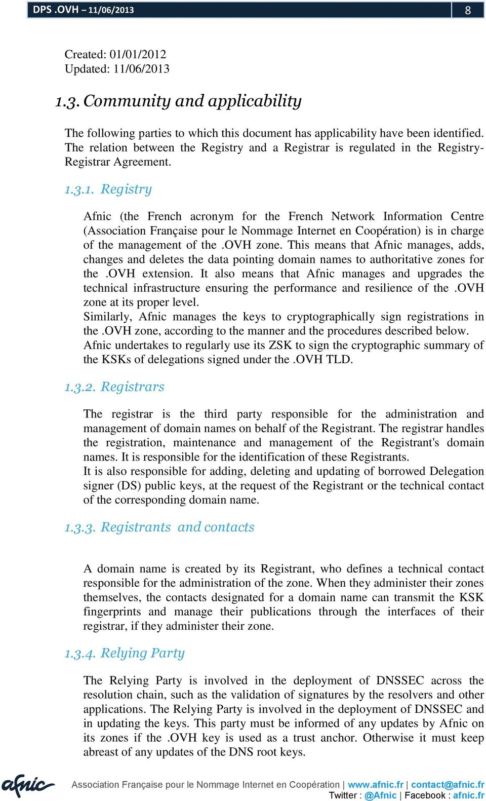 3.1. Registry Afnic (the French acronym for the French Network Information Centre (Association Française pour le Nommage Internet en Coopération) is in charge of the management of the.ovh zone.