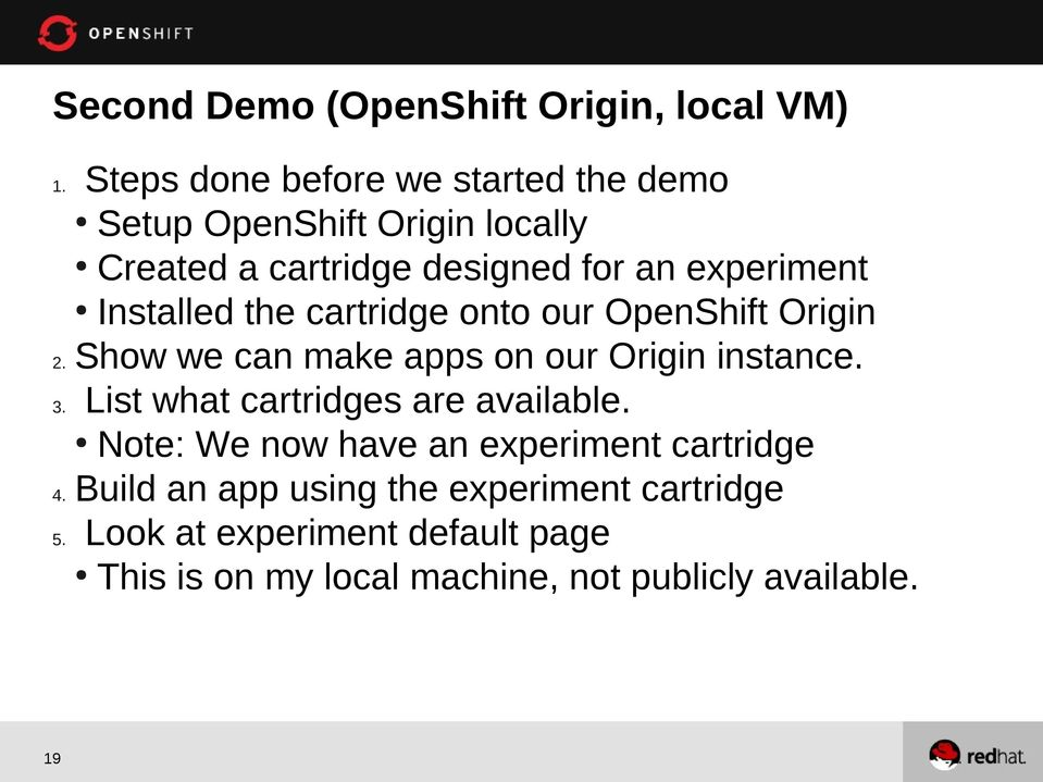 Show we can make apps on our Origin instance. 3. List what cartridges are available.