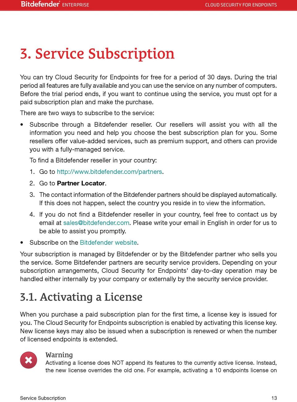Before the trial period ends, if you want to continue using the service, you must opt for a paid subscription plan and make the purchase.