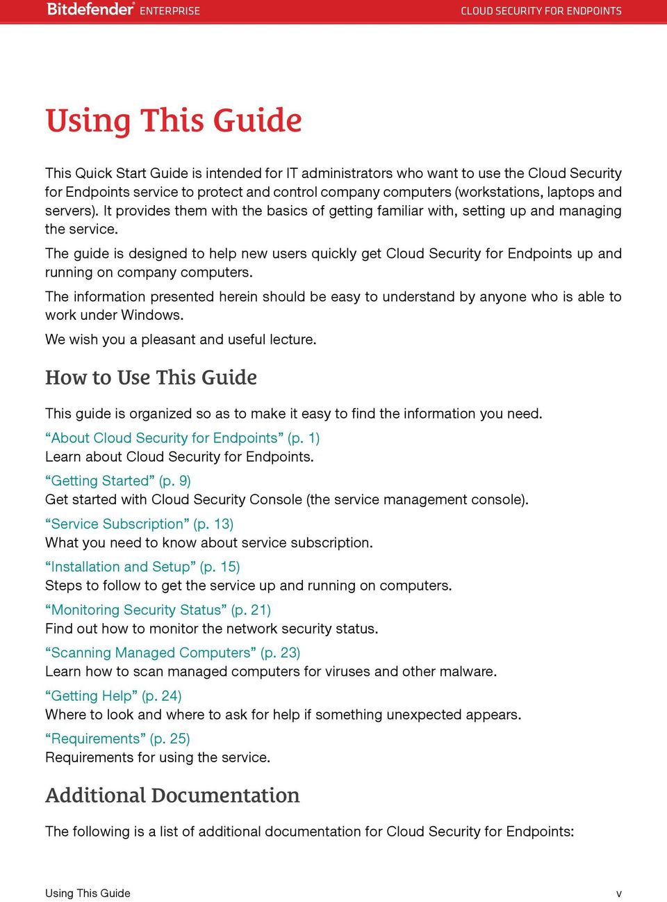 The guide is designed to help new users quickly get Cloud Security for Endpoints up and running on company computers.