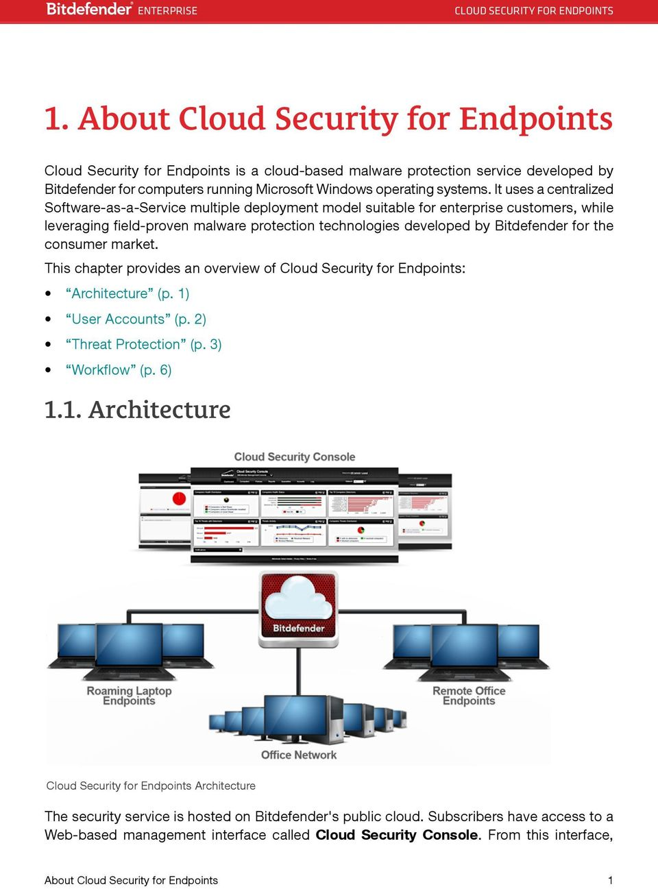 consumer market. This chapter provides an overview of Cloud Security for Endpoints: Architecture (p. 1)