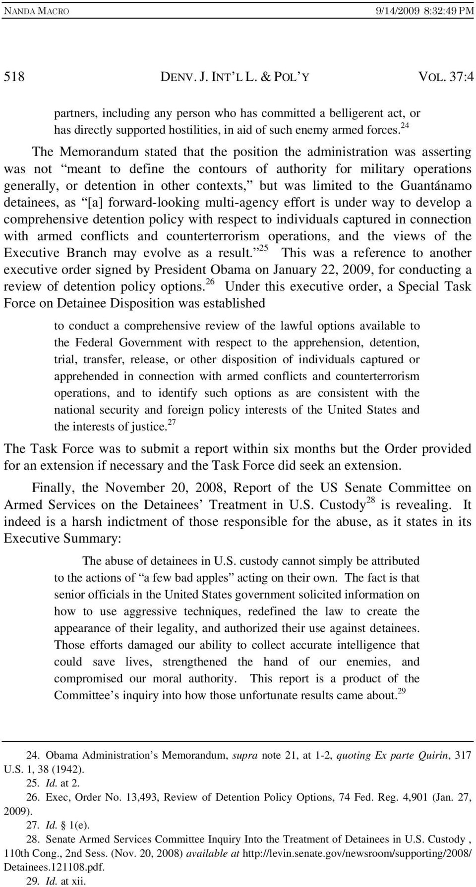 was limited to the Guantánamo detainees, as [a] forward-looking multi-agency effort is under way to develop a comprehensive detention policy with respect to individuals captured in connection with