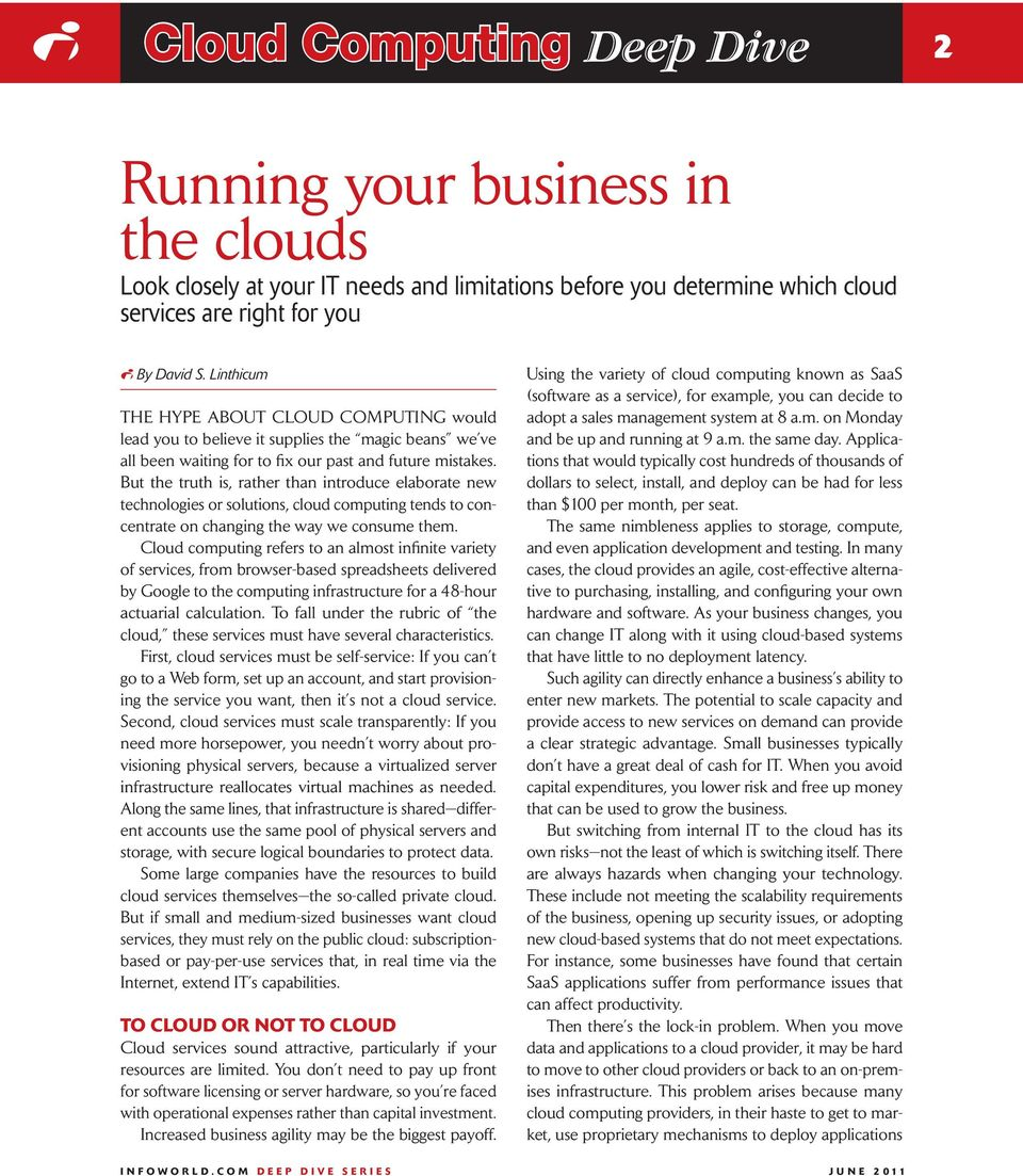 But the truth is, rather than introduce elaborate new technologies or solutions, cloud computing tends to concentrate on changing the way we consume them.