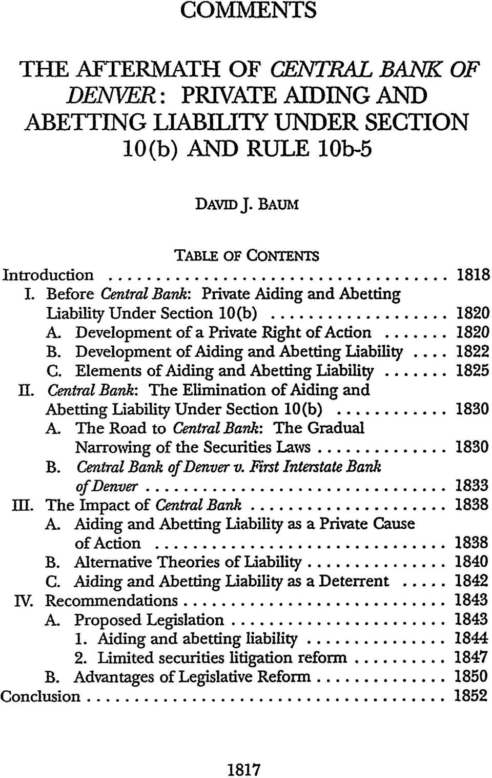 Elements of Aiding and Abetting Liability... 1825 II. Central Bank: The Elimination of Aiding and Abetting Liability Under Section 10(b)... 1830 A.