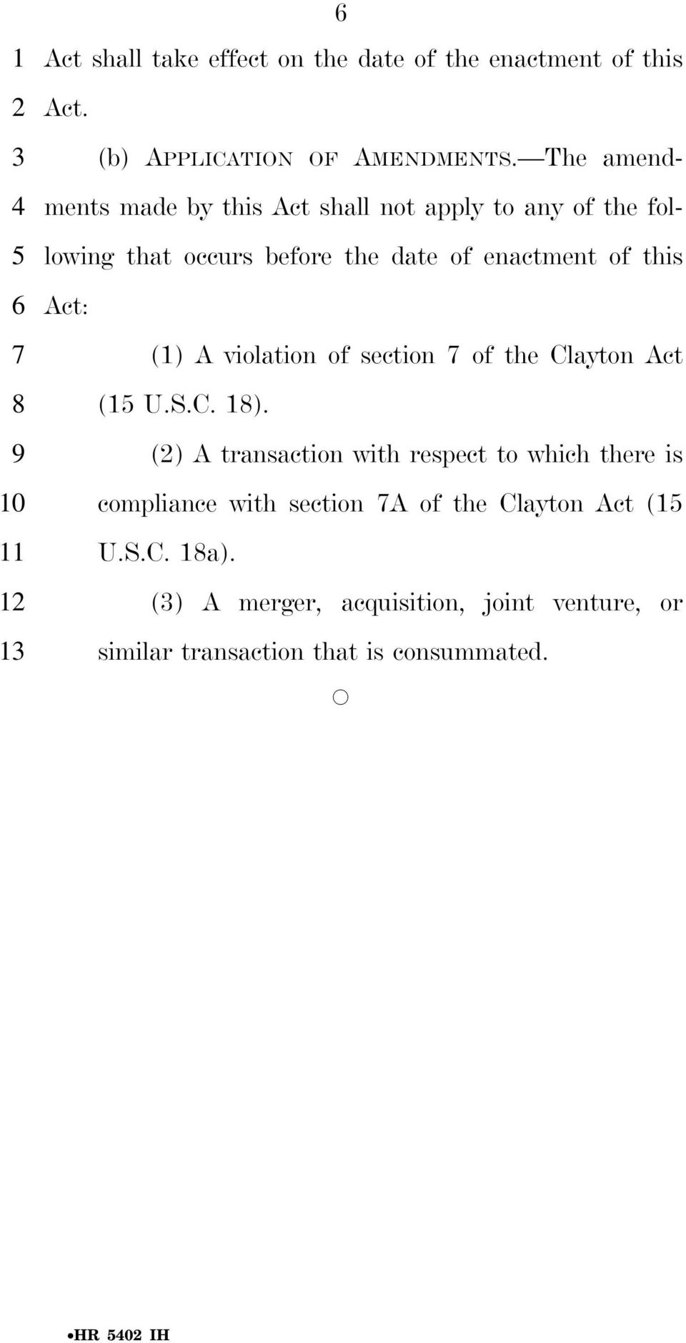 of the Clayton Act (1 U.S.C. 18). () A transaction with respect to which there is compliance with section A of the Clayton Act (1 U.S.C. 18a).