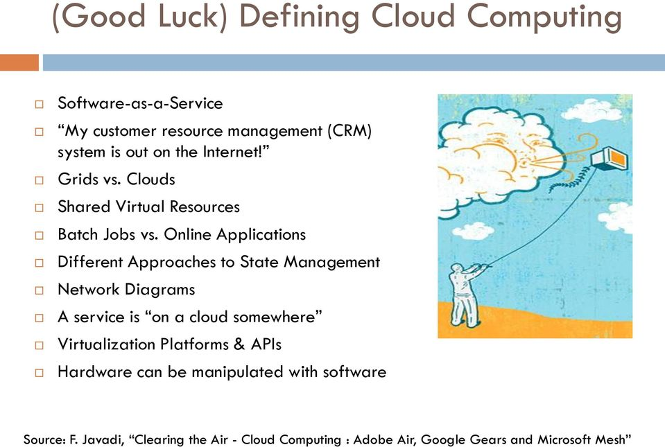 Online Applications Different Approaches to State Management Network Diagrams A service is on a cloud somewhere