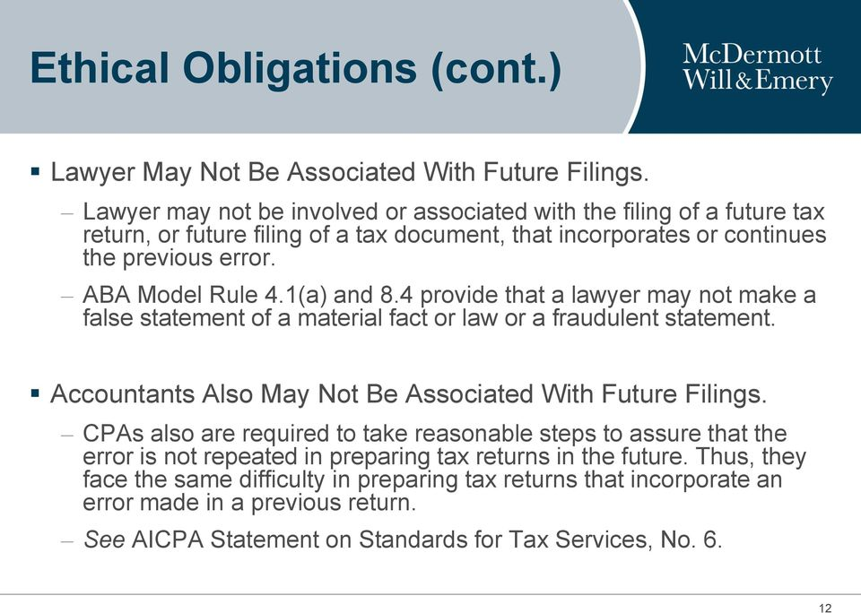 1(a) and 8.4 provide that a lawyer may not make a false statement of a material fact or law or a fraudulent statement. Accountants Also May Not Be Associated With Future Filings.