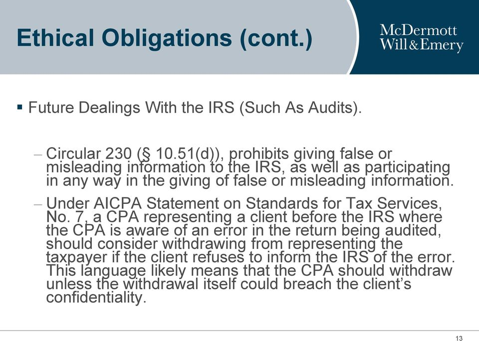 Under AICPA Statement on Standards for Tax Services, No.