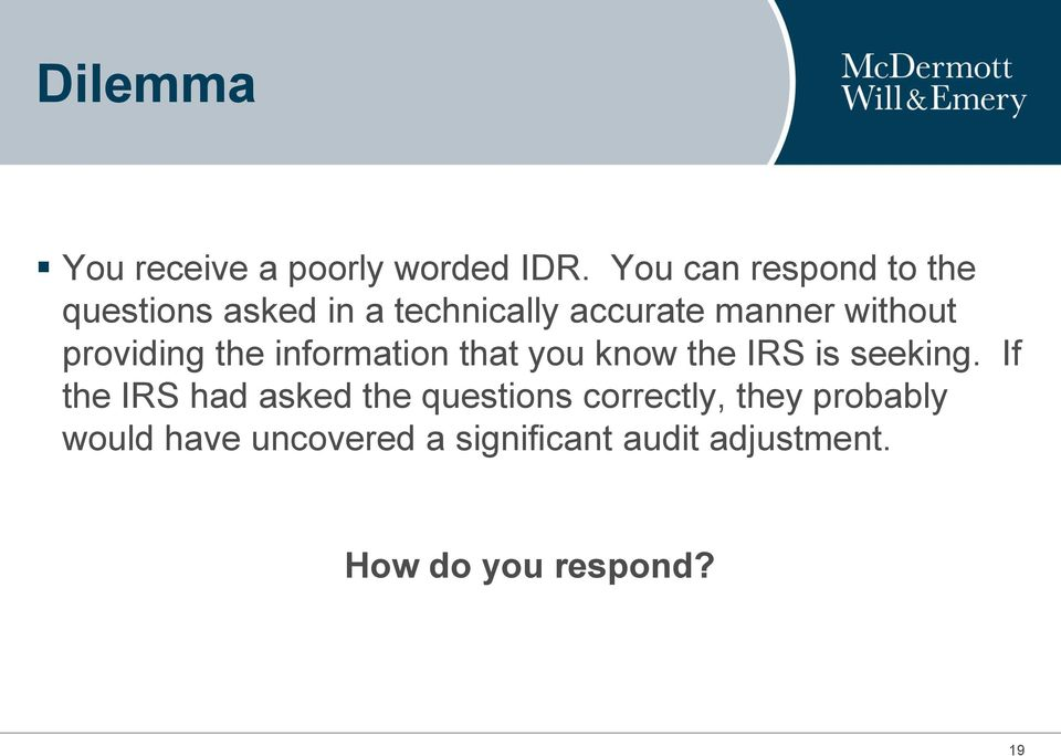 without providing the information that you know the IRS is seeking.
