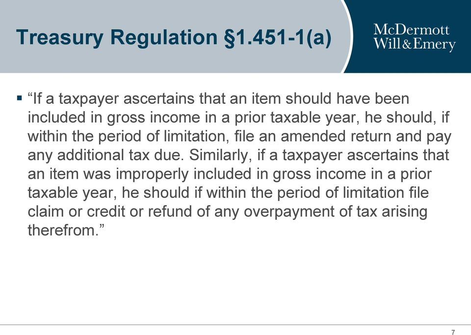 should, if within the period of limitation, file an amended return and pay any additional tax due.