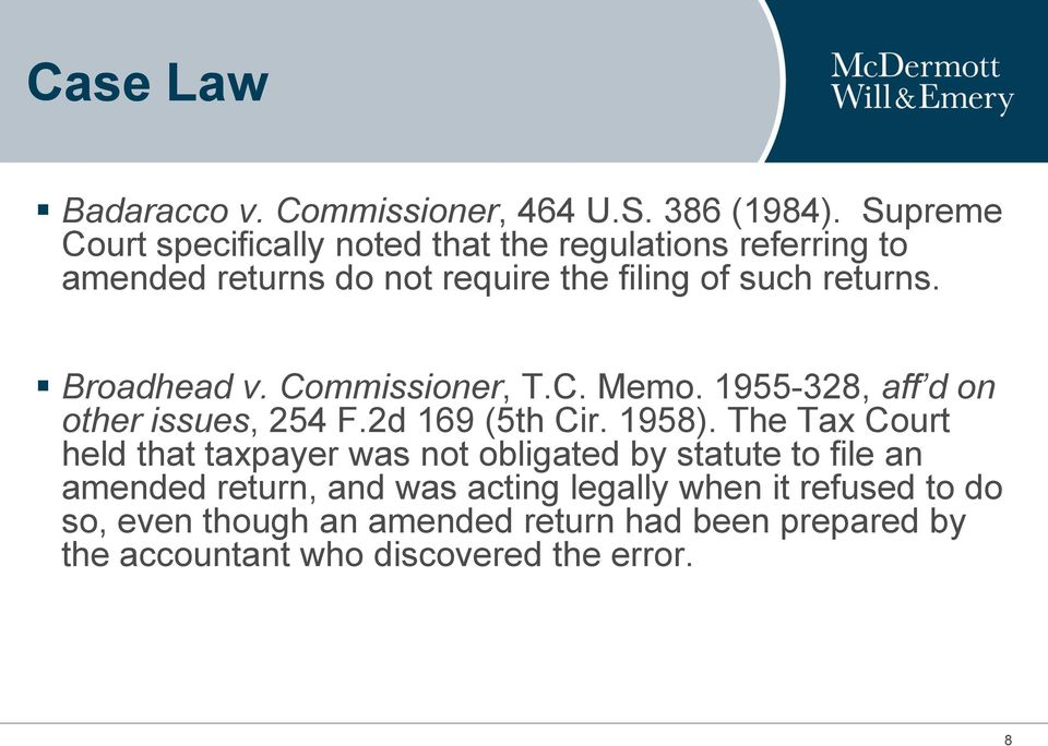 Broadhead v. Commissioner, T.C. Memo. 1955-328, aff d on other issues, 254 F.2d 169 (5th Cir. 1958).