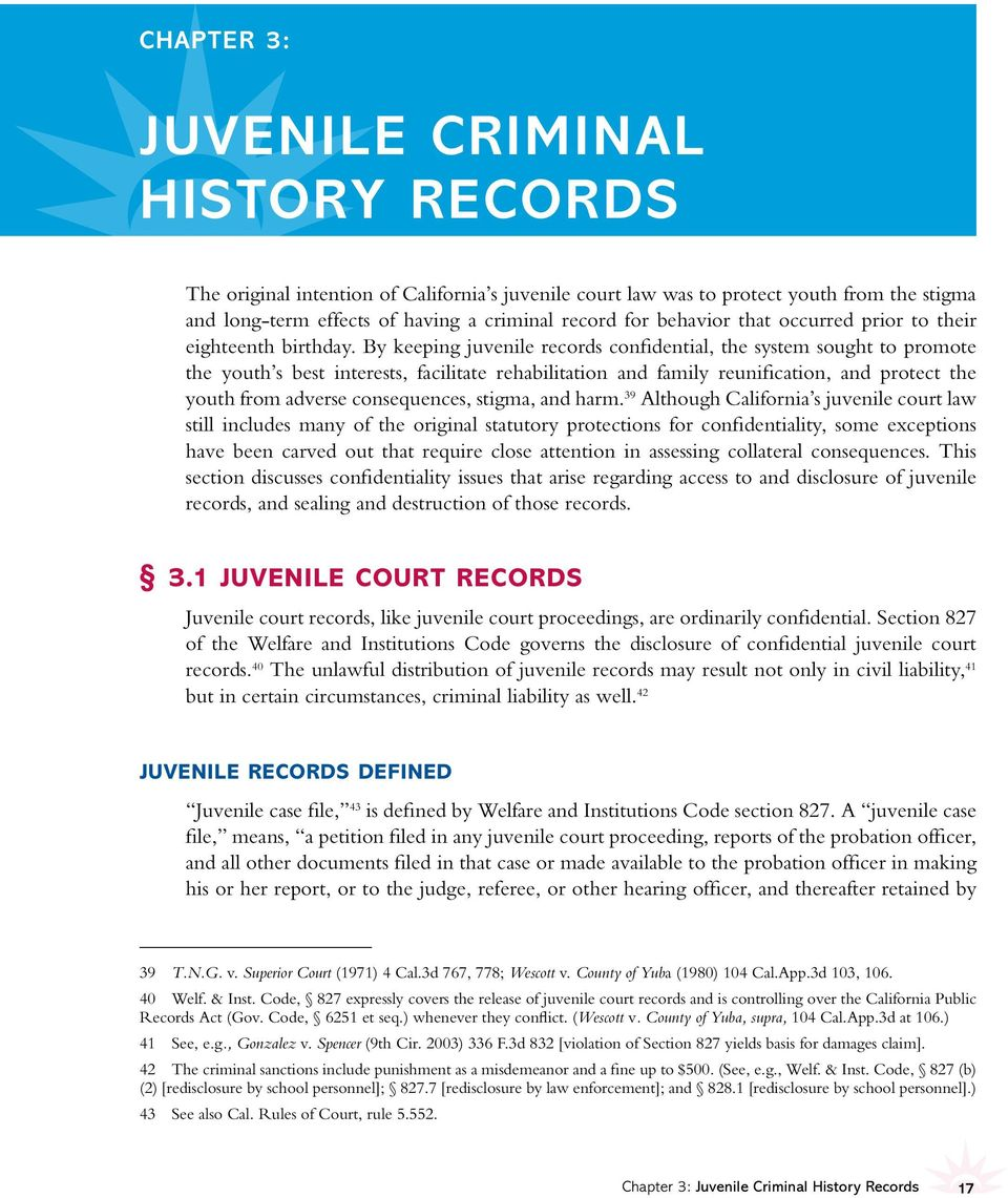By keeping juvenile records confidential, the system sought to promote the youth s best interests, facilitate rehabilitation and family reunification, and protect the youth from adverse consequences,