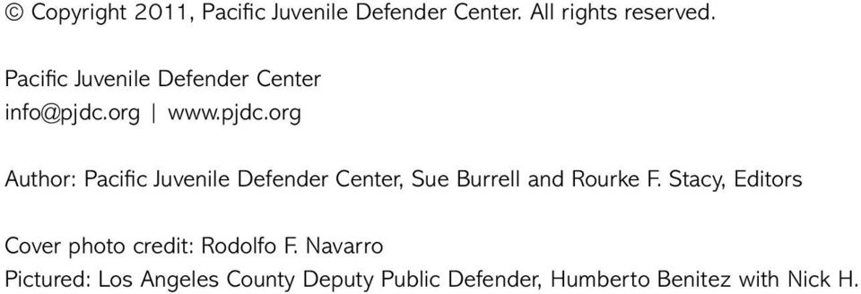 org www.pjdc.org Author: Pacific Juvenile Defender Center, Sue Burrell and Rourke F.