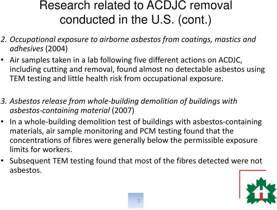 almost no detectable asbestos using TEM testing and little health risk from occupational exposure. 3.