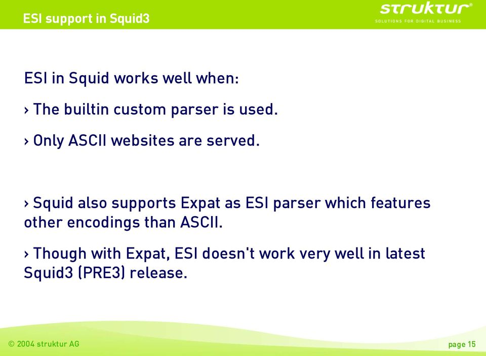 Squid also supports Expat as ESI parser which features other encodings than