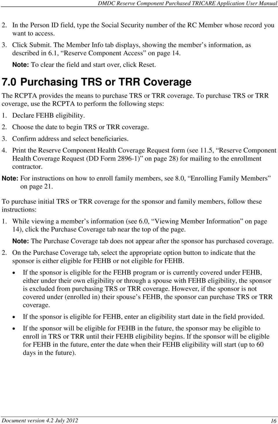 0 Purchasing TRS or TRR Coverage The RCPTA provides the means to purchase TRS or TRR coverage. To purchase TRS or TRR coverage, use the RCPTA to perform the following steps: 1.