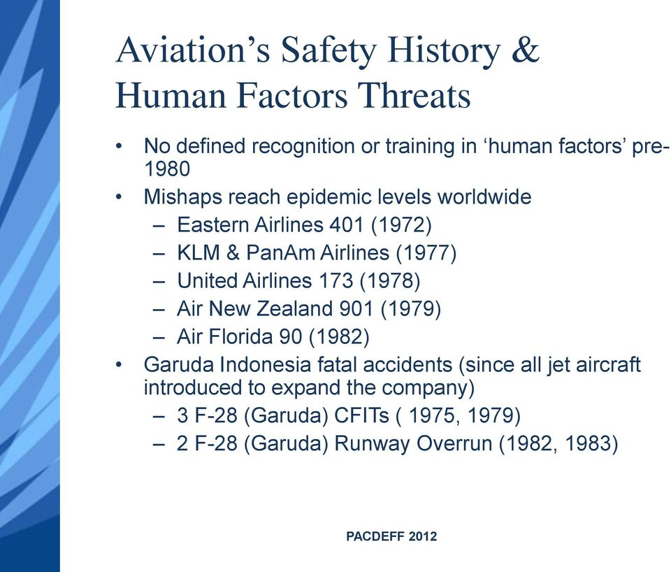 173 (1978) Air New Zealand 901 (1979) Air Florida 90 (1982) Garuda Indonesia fatal accidents (since all jet