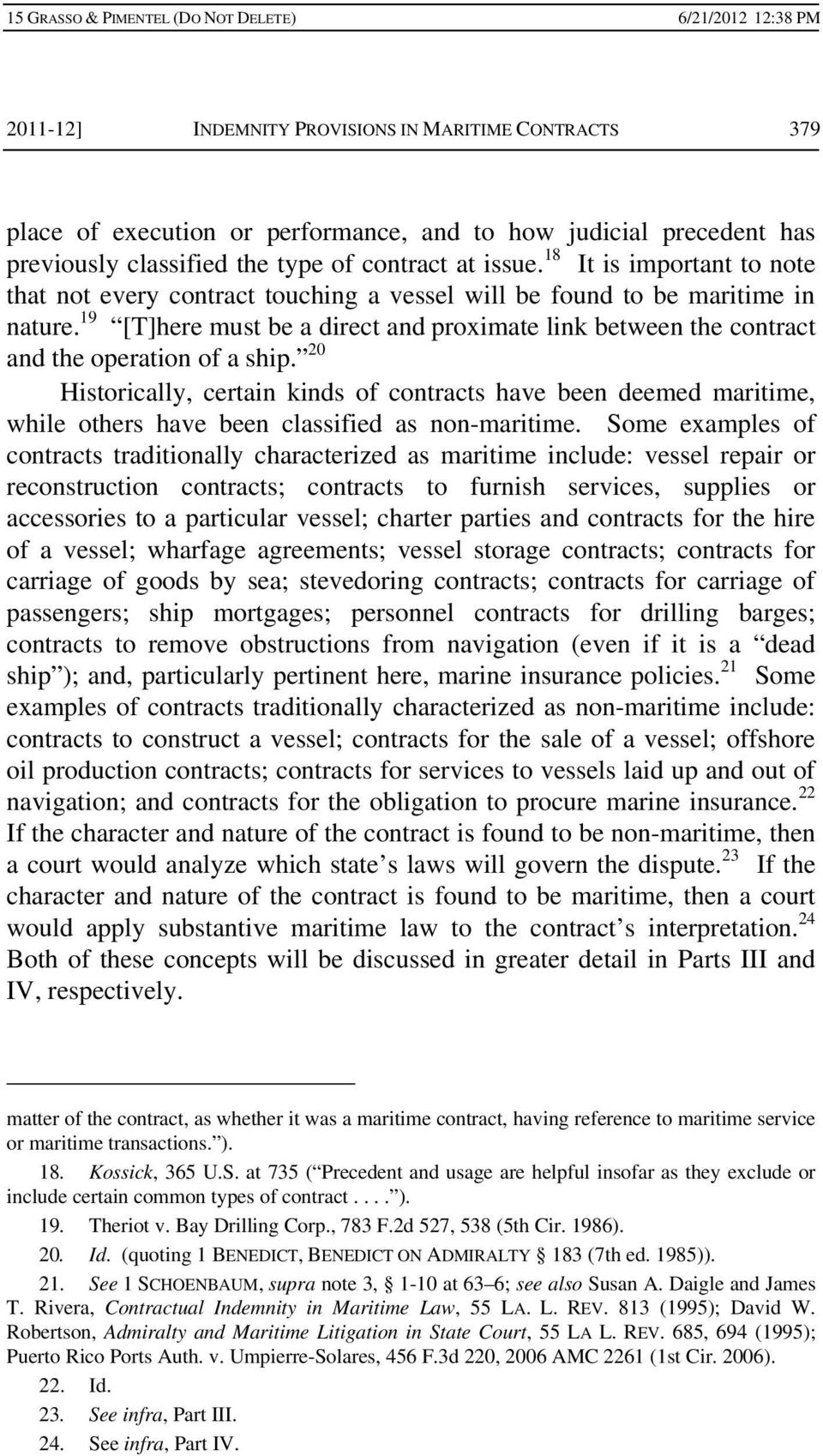 19 [T]here must be a direct and proximate link between the contract and the operation of a ship.