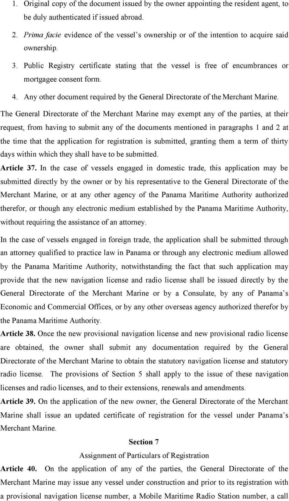4. Any other document required by the General Directorate of the Merchant Marine.