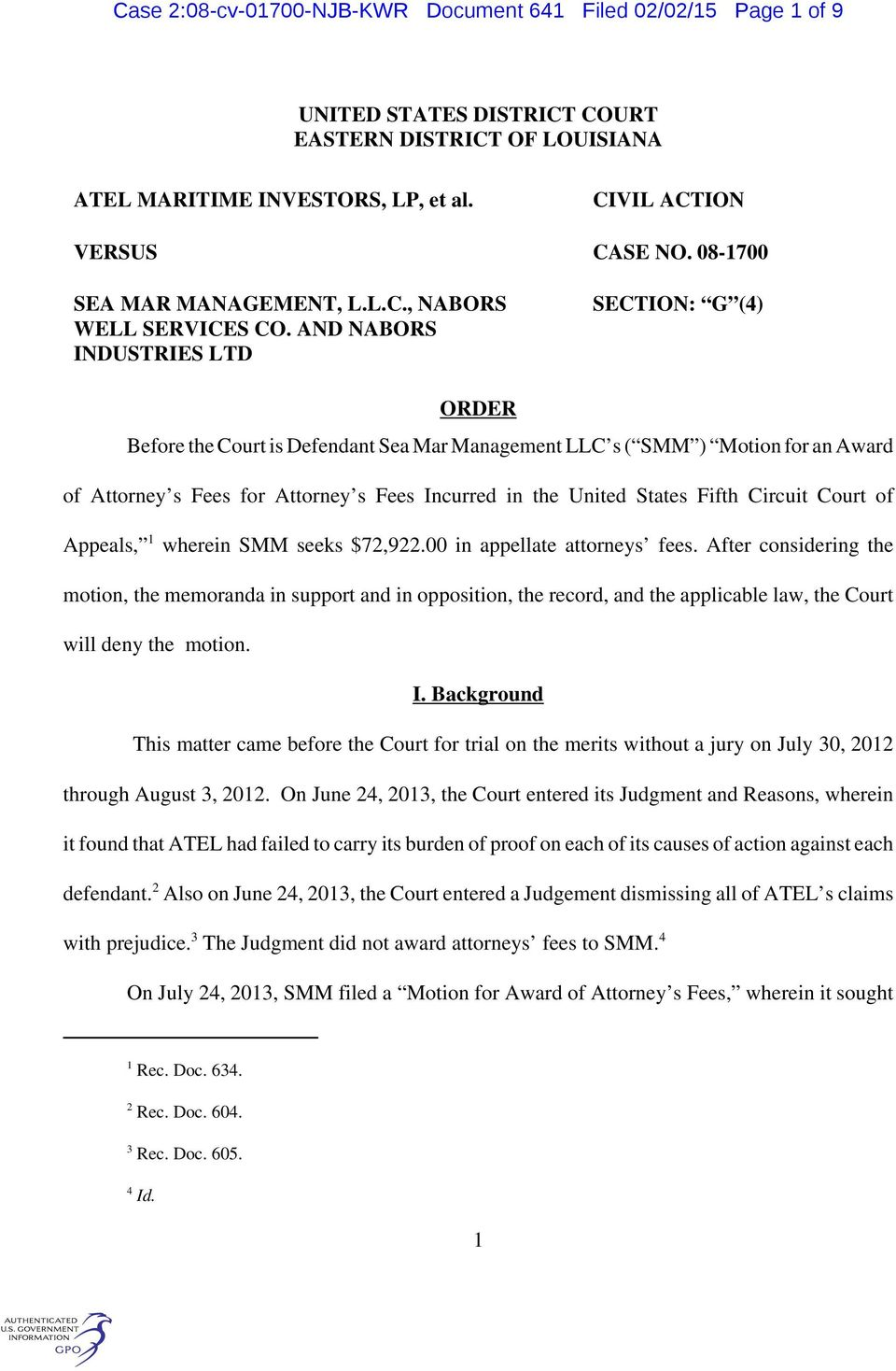 AND NABORS INDUSTRIES LTD SECTION: G (4) ORDER Before the Court is Defendant Sea Mar Management LLC s ( SMM ) Motion for an Award of Attorney s Fees for Attorney s Fees Incurred in the United States