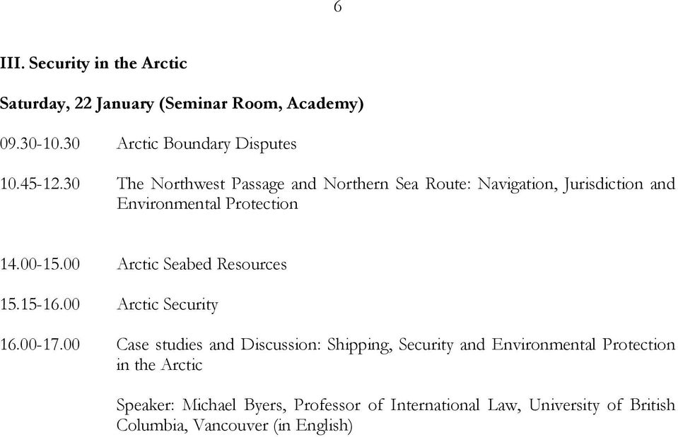 00 Arctic Seabed Resources 15.15-16.00 Arctic Security 16.00-17.