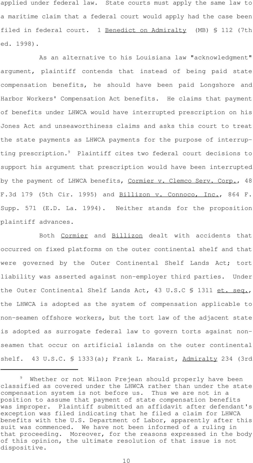 "As an alternative to his Louisiana law ""acknowledgment"" argument, plaintiff contends that instead of being paid state compensation benefits, he should have been paid Longshore and Harbor Workers'"