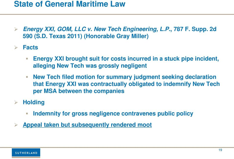 grossly negligent New Tech filed motion for summary judgment seeking declaration that Energy XXI was contractually obligated to