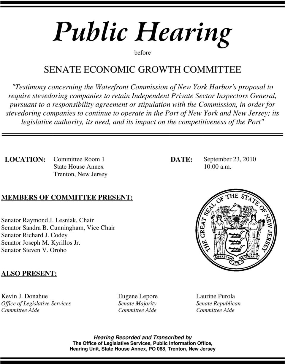 "its legislative authority, its need, and its impact on the competitiveness of the Port"" LOCATION: Committee Room 1 State House Annex Trenton, New Jersey DATE: September 23, 2010 10:00 a.m. MEMBERS OF COMMITTEE PRESENT: Senator Raymond J."