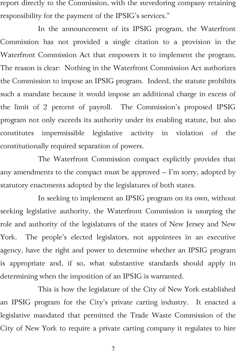 The reason is clear: Nothing in the Waterfront Commission Act authorizes the Commission to impose an IPSIG program.