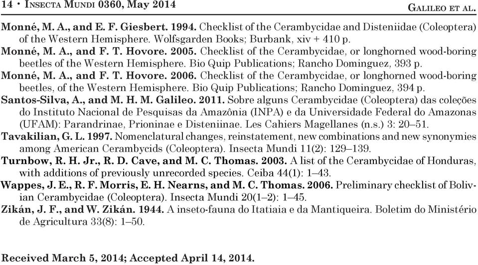 Bio Quip Publications; Rancho Dominguez, 393 p. Monné, M. A., and F. T. Hovore. 2006. Checklist of the Cerambycidae, or longhorned wood-boring beetles, of the Western Hemisphere.
