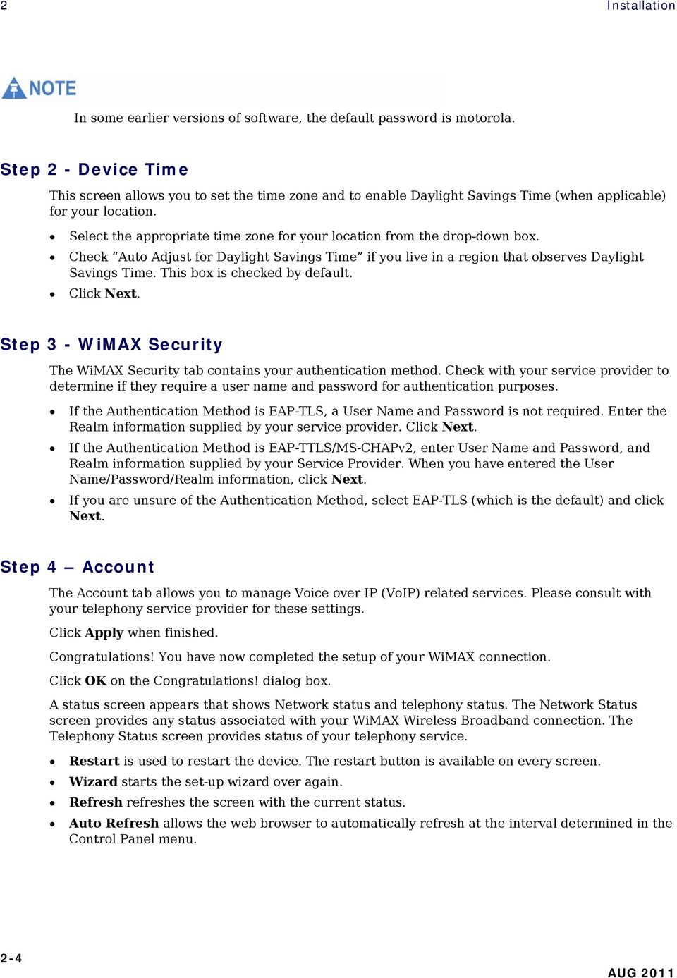 Select the appropriate time zone for your location from the drop-down box. Check Auto Adjust for Daylight Savings Time if you live in a region that observes Daylight Savings Time.