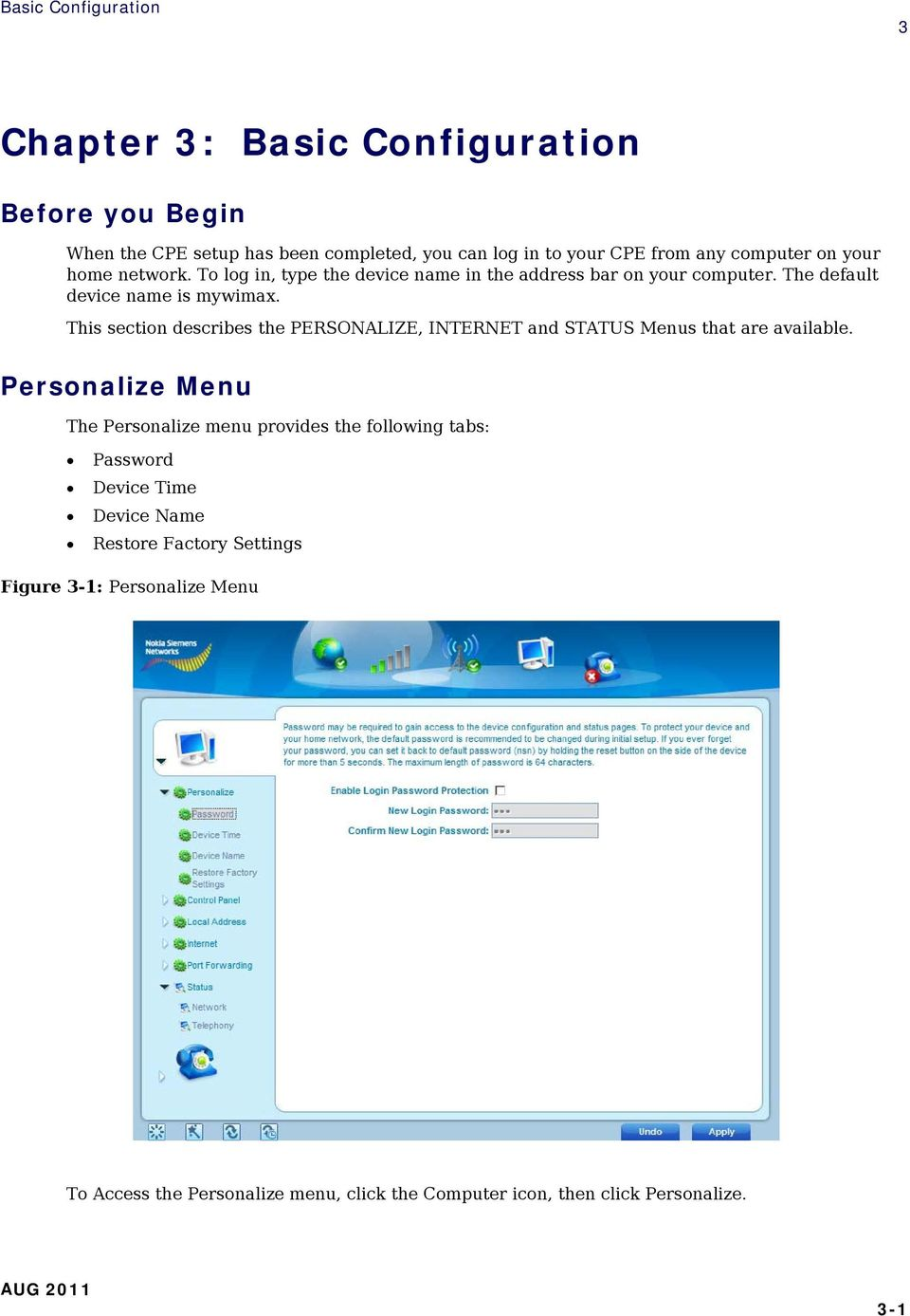 This section describes the PERSONALIZE, INTERNET and STATUS Menus that are available.