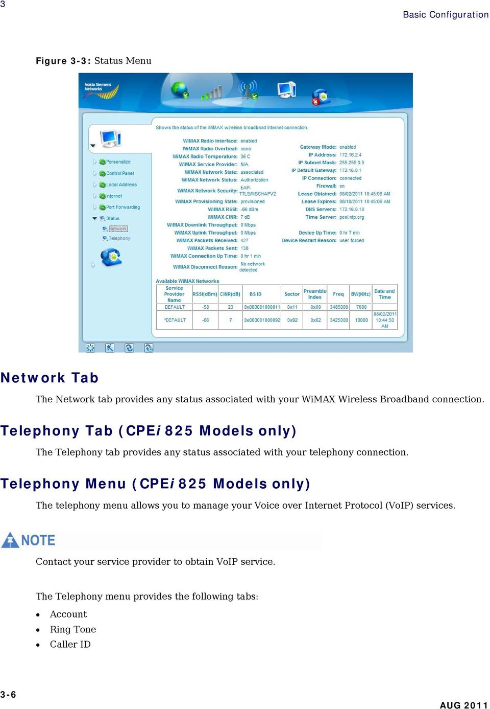 Telephony Tab (CPEi 825 Models only) The Telephony tab provides any status associated with your telephony connection.