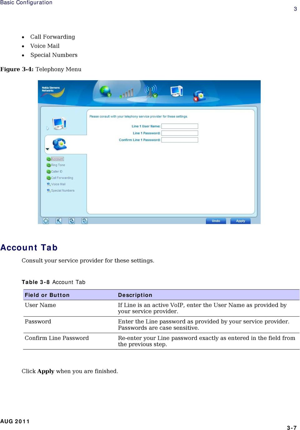 Table 3-8 Account Tab User Name Password Confirm Line Password If Line is an active VoIP, enter the User Name as provided by