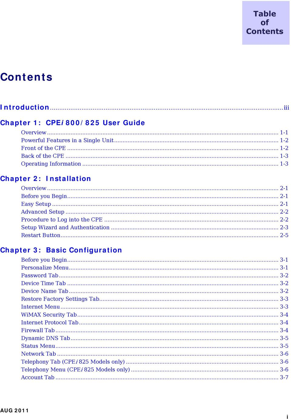 .. 2-5 Chapter 3: Basic Configuration Before you Begin... 3-1 Personalize Menu... 3-1 Password Tab... 3-2 Device Time Tab... 3-2 Device Name Tab... 3-2 Restore Factory Settings Tab... 3-3 Internet Menu.
