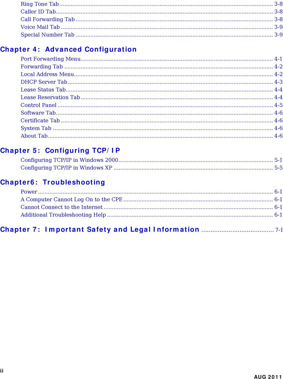 .. 4-6 Certificate Tab... 4-6 System Tab... 4-6 About Tab... 4-6 Chapter 5: Configuring TCP/IP Configuring TCP/IP in Windows 2000... 5-1 Configuring TCP/IP in Windows XP.