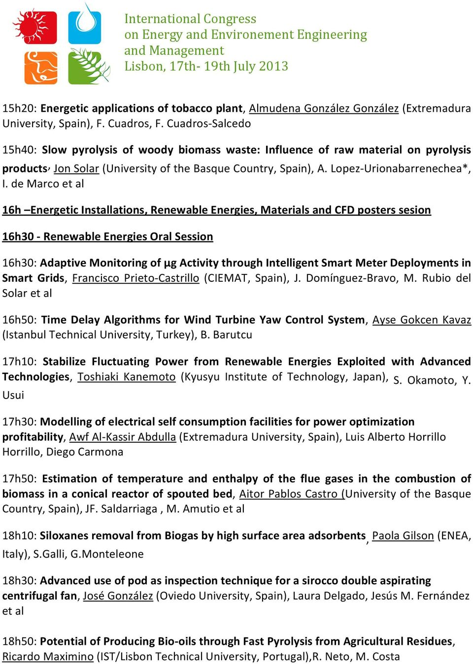 de Marco et al 16h Energetic Installations, Renewable Energies, Materials and CFD posters sesion 16h30 - Renewable Energies Oral Session 16h30: Adaptive Monitoring of µg Activity through Intelligent