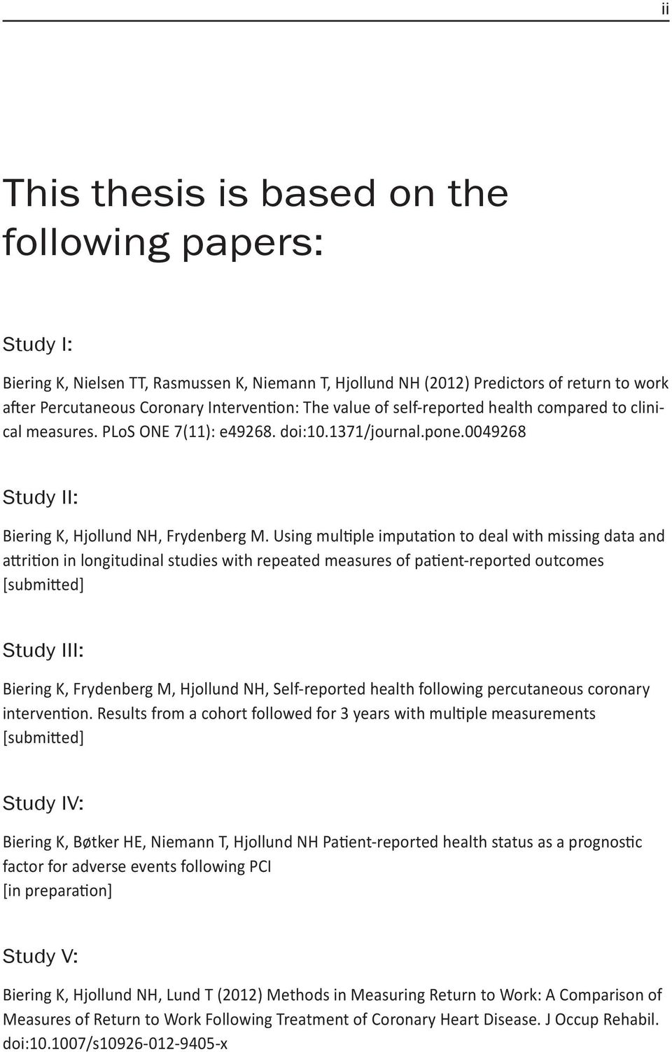 Using multiple imputation to deal with missing data and attrition in longitudinal studies with repeated measures of patient-reported outcomes [submitted] Study III: Biering K, Frydenberg M, Hjollund