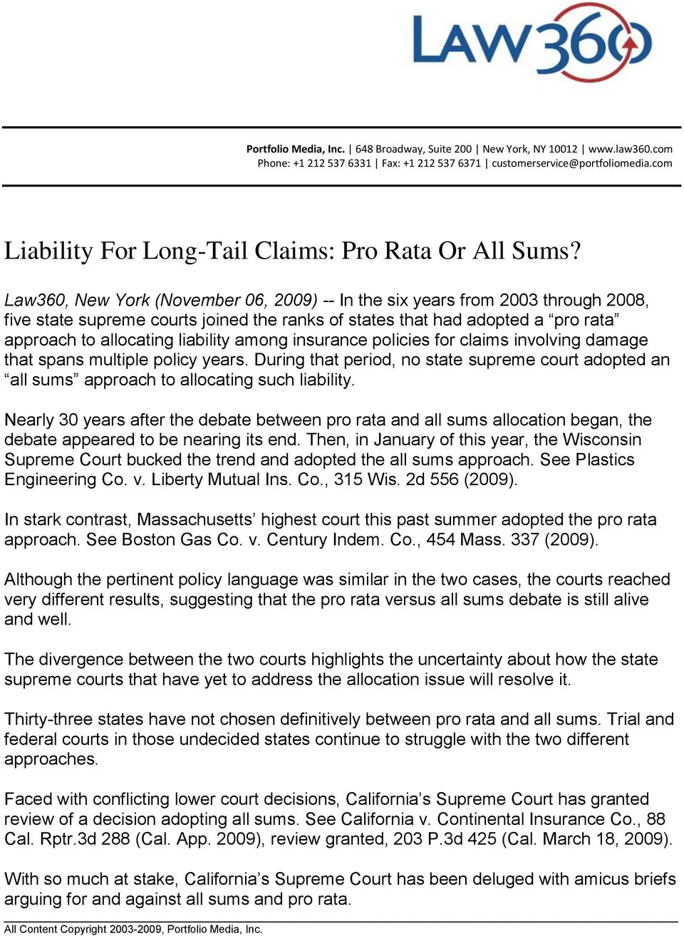Law360, New York (November 06, 2009) -- In the six years from 2003 through 2008, five state supreme courts joined the ranks of states that had adopted a pro rata approach to allocating liability