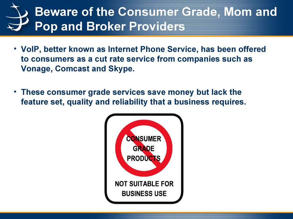 from companies such as Vonage, Comcast and Skype.