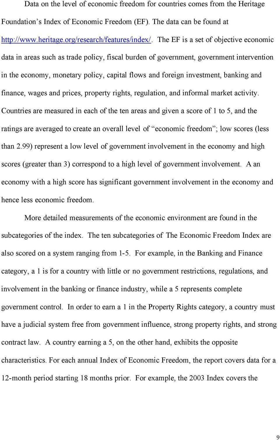 banking and finance, wages and prices, property rights, regulation, and informal market activity.