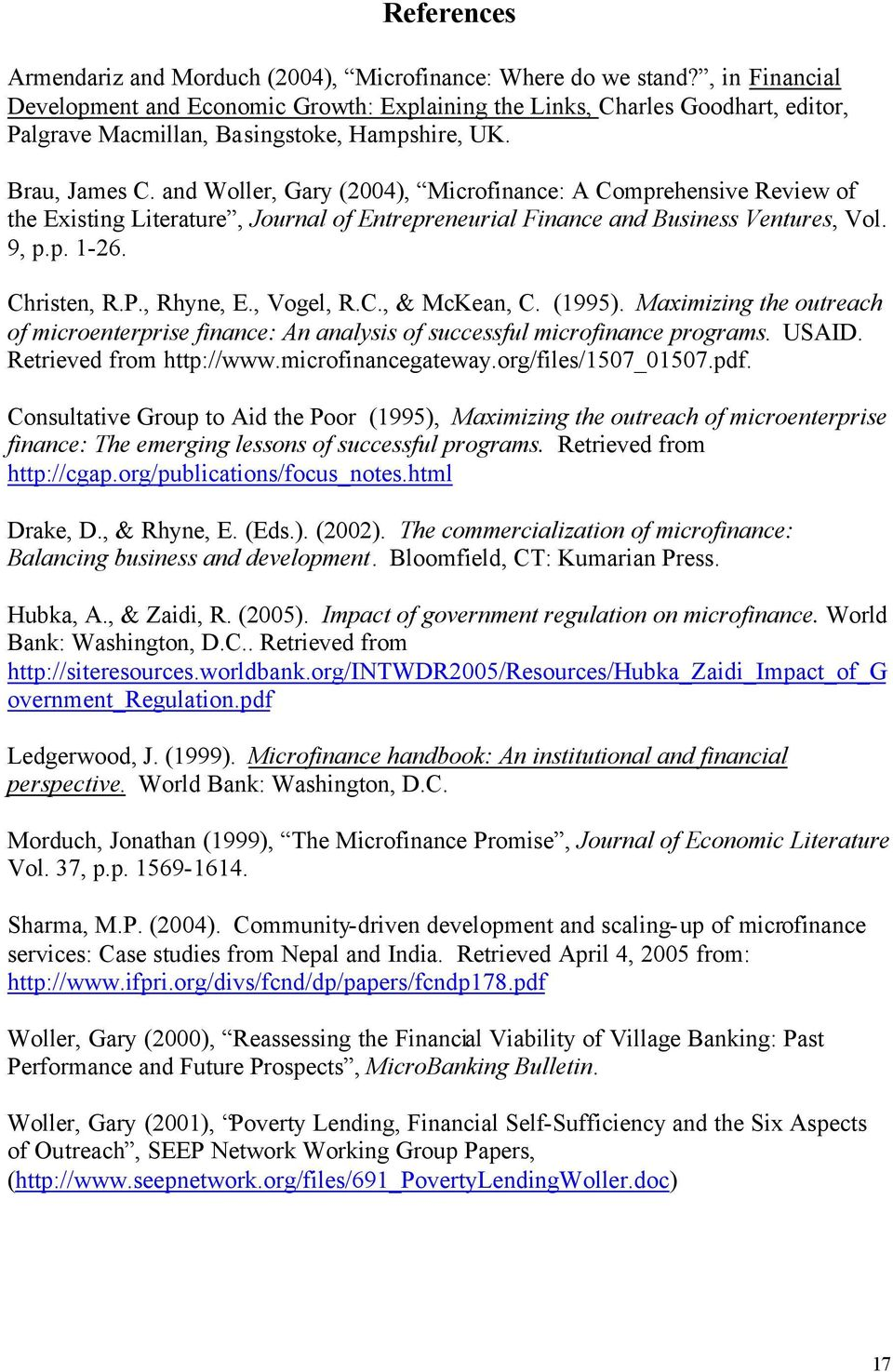 and Woller, Gary (2004), Microfinance: A Comprehensive Review of the Existing Literature, Journal of Entrepreneurial Finance and Business Ventures, Vol. 9, p.p. 1-26. Christen, R.P., Rhyne, E.