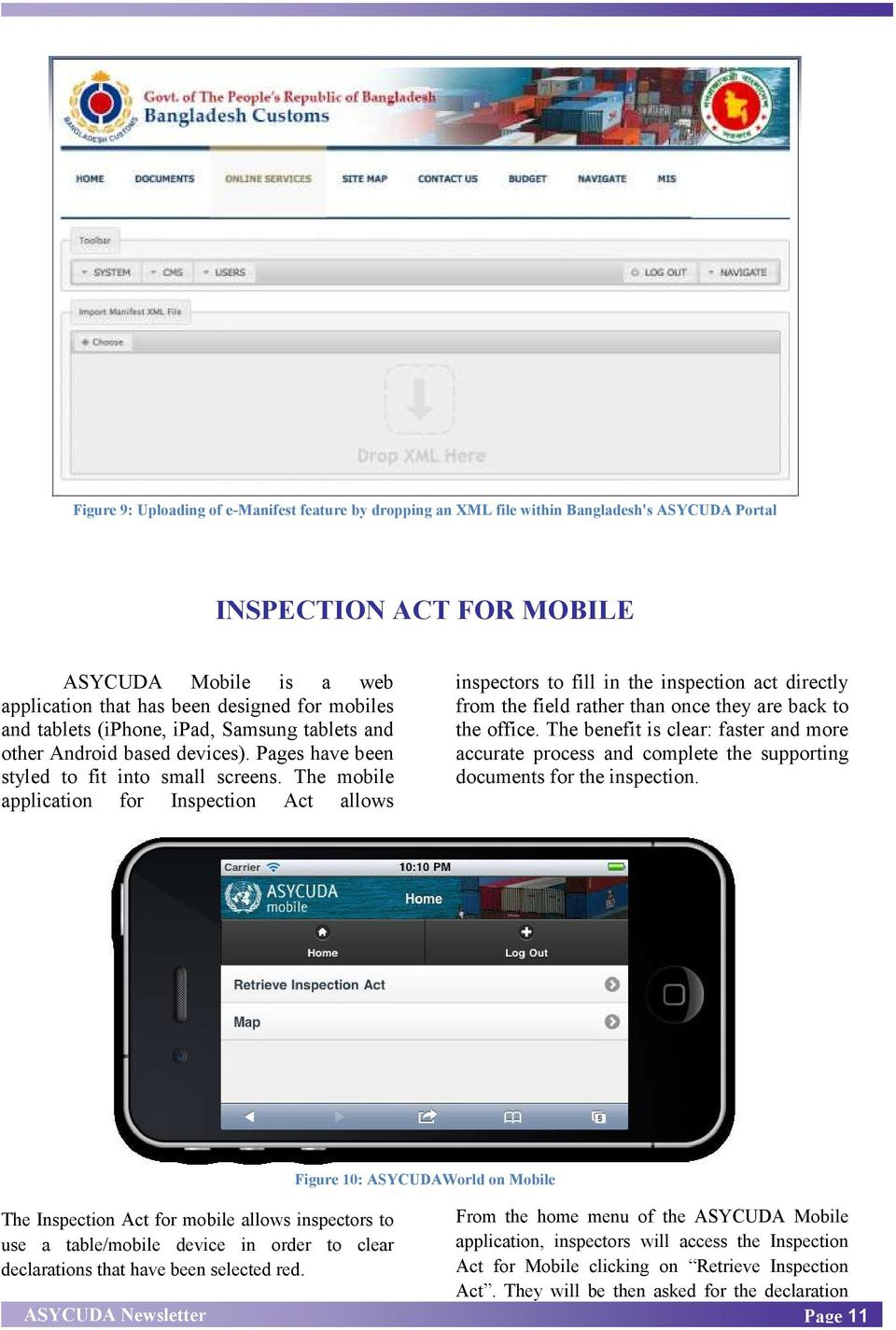 The mobile application for Inspection Act allows inspectors to fill in the inspection act directly from the field rather than once they are back to the office.