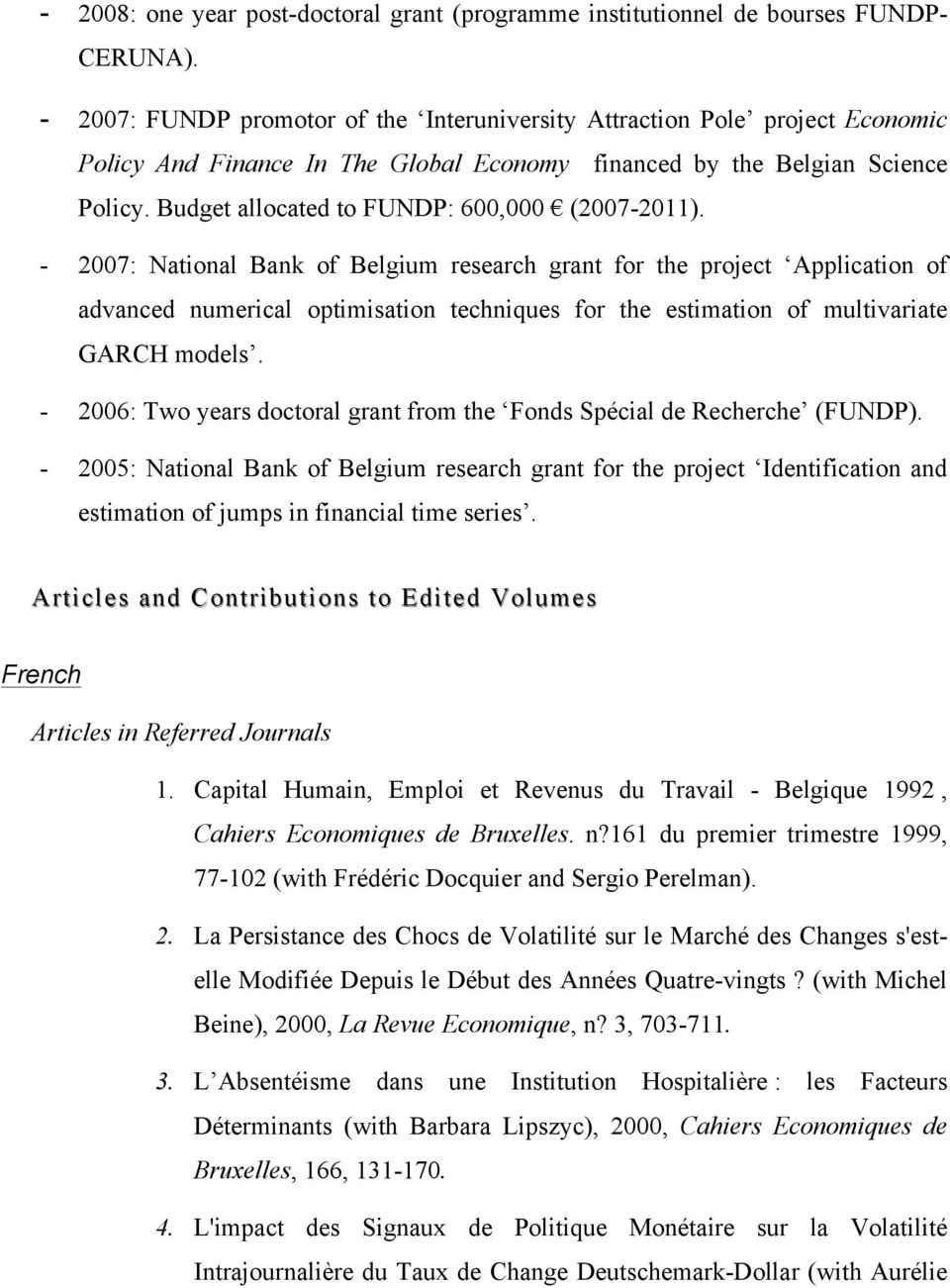 Budget allocated to FUNDP: 600,000 (2007-2011).