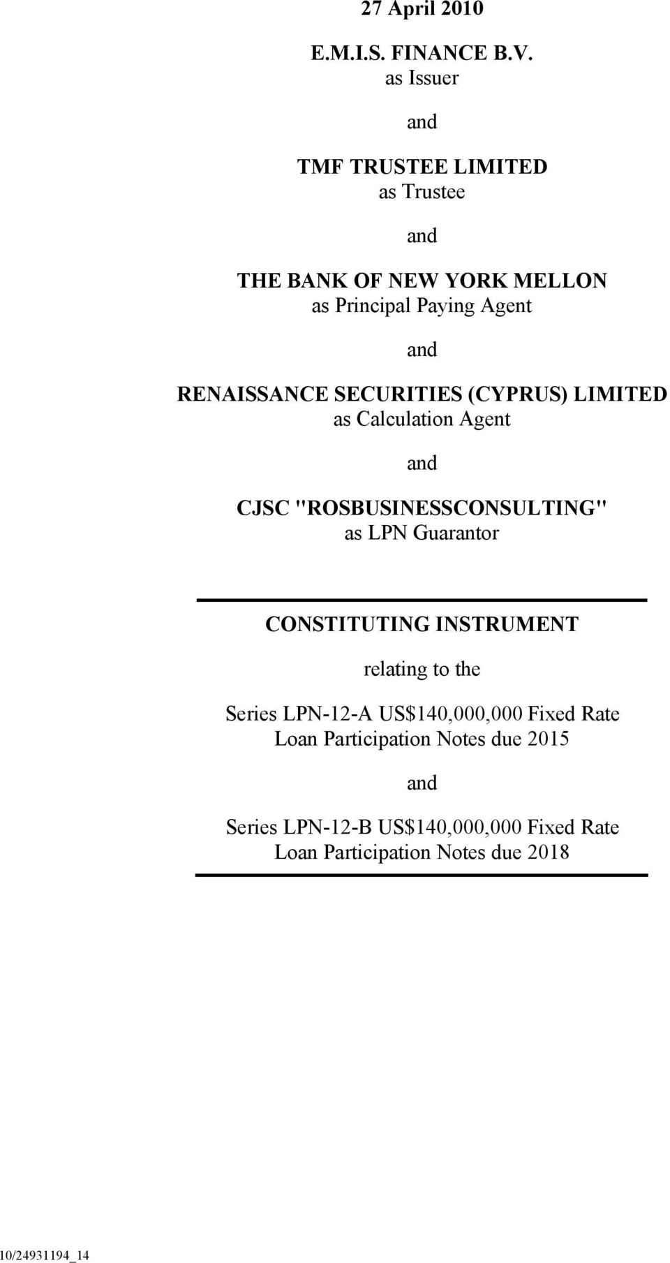 "RENAISSANCE SECURITIES (CYPRUS) LIMITED as Calculation Agent and CJSC ""ROSBUSINESSCONSULTING"" as LPN Guarantor"