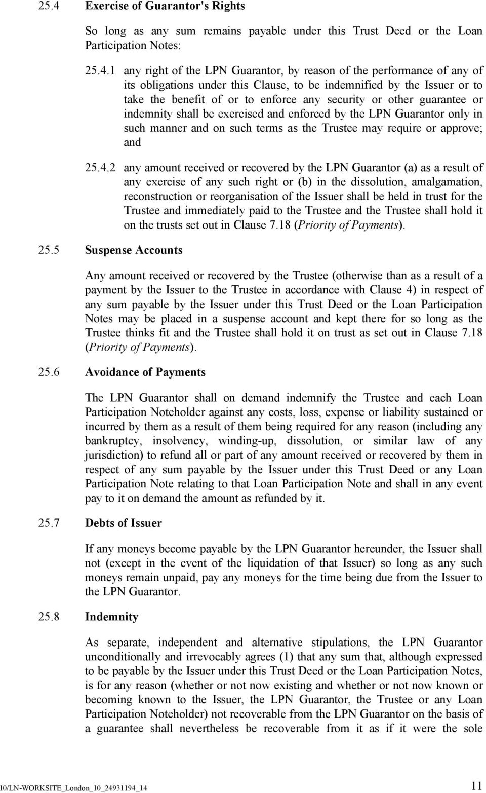 LPN Guarantor only in such manner and on such terms as the Trustee may require or approve; and 25.4.