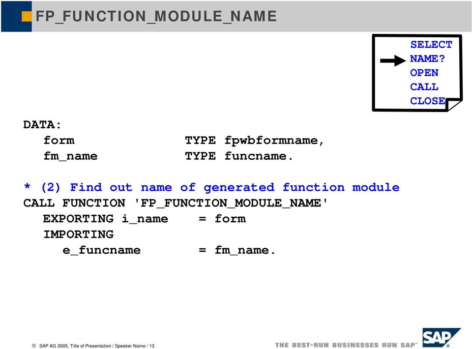 * (2) Find out name of generated function module CALL FUNCTION