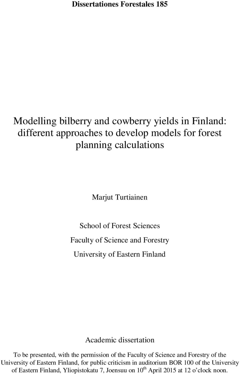 Academic dissertation To be presented, with the permission of the Faculty of Science and Forestry of the University of Eastern